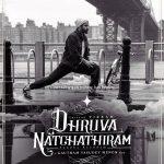 Dhruva Natchathiram (5)