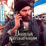 Dhruva Natchathiram (6)
