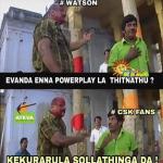 CSK Memes, CSK Won 2018, watson, vadivelu
