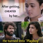 Love Failure Association, Play Boy, Cheating, shalini pandey